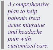 customized care with a comprehensive plan to help patients with migraines